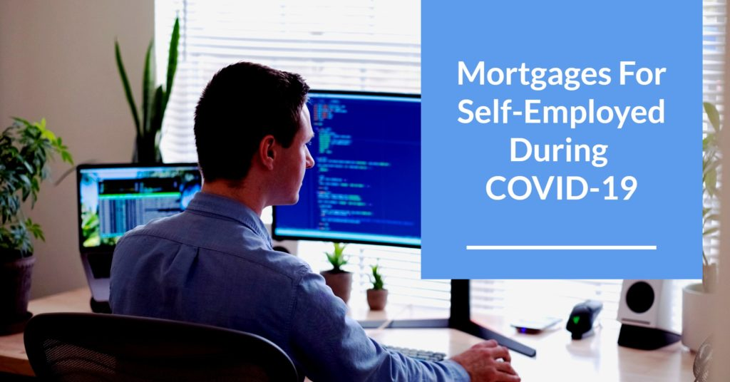 Mortgages For Self-Employed During COVID-19