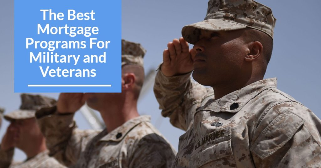 The Best Mortgage Programs For Military and Veterans